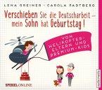 Verschieben Sie die Deutscharbeit - mein Sohn hat Geburtstag! / Helikopter-Eltern Bd.1 (4 Audio-CDs)