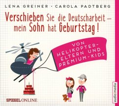 Verschieben Sie die Deutscharbeit - mein Sohn hat Geburtstag! / Helikopter-Eltern Bd.1 (4 Audio-CDs) - Greiner, Lena; Padtberg-Kruse, Carola