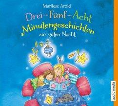 Drei-Fünf-Acht-Minutengeschichten zur guten Nacht, 1 Audio-CD - Arold, Marlise