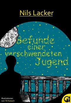 Befunde einer verschwendeten Jugend (eBook, ePUB) - Nils Lacker