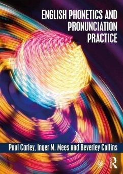 English Phonetics and Pronunciation Practice - Carley, Paul (University of Leicester, UK); Mees, Inger M. (Copenhagen Business School, Denmark); Collins, Beverley (formerly at University of Leiden, the Netherlands