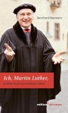 Ich, Martin Luther (eBook, ePUB)