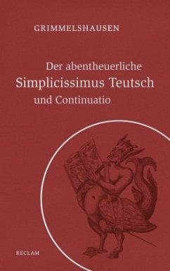 Der abentheuerliche Simplicissimus Teutsch und Continuatio - Grimmelshausen, Hans J. Chr. von
