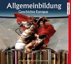 Allgemeinbildung Geschichte Europas, 2 Audio-CDs