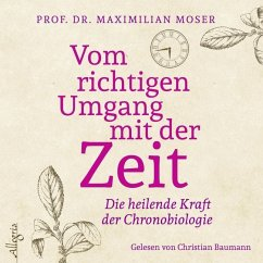 Vom richtigen Umgang mit der Zeit, 2 Audio-CDs - Moser, Maximilian