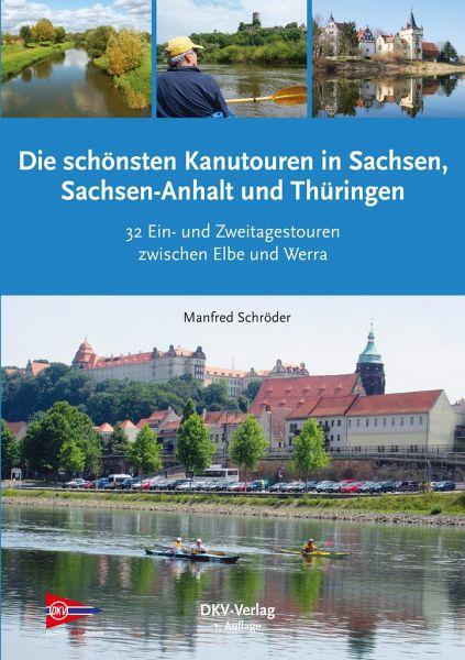 Die schönsten Kanu-Touren in Sachsen, Sachsen-Anhalt und Thüringen - Schröder, Manfred