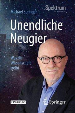 Unendliche Neugier - Springer, Michael
