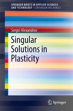 9789811052262 - Alexandrov, Sergei: Singular Solutions in Plasticity - Book