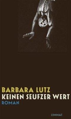 Keinen Seufzer wert - Lutz, Barbara