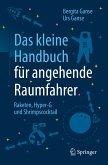 Das kleine Handbuch für angehende Raumfahrer