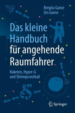 Das kleine Handbuch für angehende Raumfahrer - Ganse, Bergita; Ganse, Urs