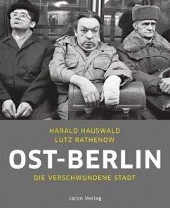 Ost-Berlin - Hauswald, Harald; Rathenow, Lutz