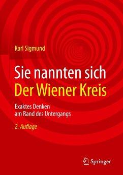 Sie nannten sich Der Wiener Kreis - Sigmund, Karl