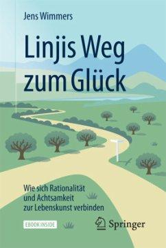 Linjis Weg zum Glück: Wie sich Rationalität und Achtsamkeit zur Lebenskunst verbinden - Wimmers, Jens
