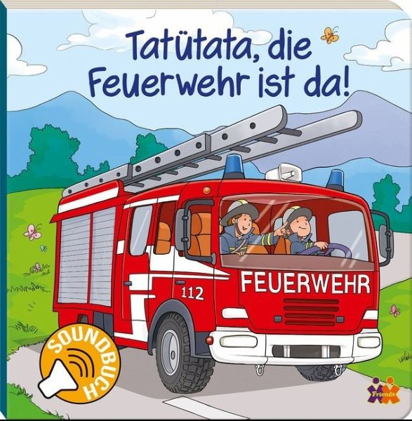 soundbuch tat tata die feuerwehr ist da buch. Black Bedroom Furniture Sets. Home Design Ideas