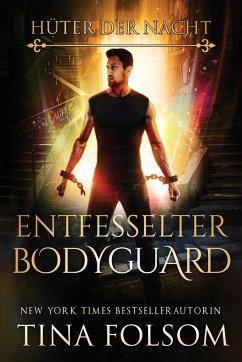 Entfesselter Bodyguard / Hüter der Nacht Bd.2