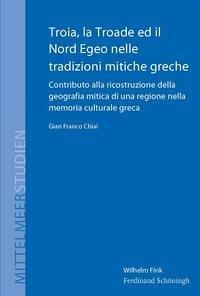 Troia, la Troade ed il Nord Egeo nelle tradizioni mitiche greche