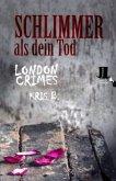 London Crimes - Schlimmer als dein Tod