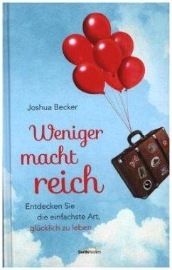 Weniger macht reich - Becker, Joshua