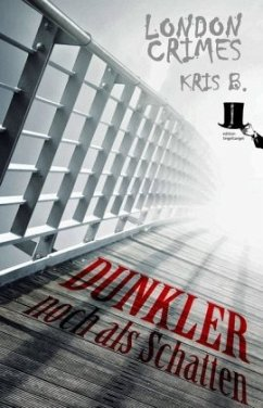 London Crimes - Dunkler noch als Schatten - B., Kris