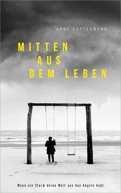 Mitten aus dem Leben - Kopfermann, Arne
