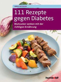 111 Rezepte gegen Diabetes - Fritzsche, Doris