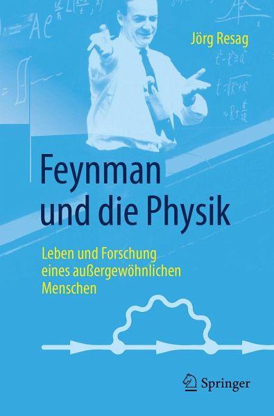 Feynman und die Physik - Resag, Jörg