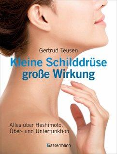 Kleine Schilddrüse - große Wirkung (eBook, ePUB) - Teusen, Gertrud