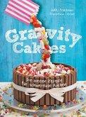 Gravity Cakes - Die besten Rezepte für schwerelose Kuchen (eBook, ePUB)