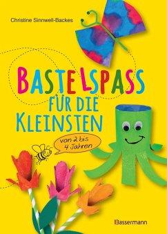 Bastelspaß für die Kleinsten (eBook, ePUB) - Sinnwell-Backes, Christine