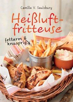 Heißluftfritteuse - fettarm & knusprig (eBook, ...