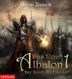 Das Reich Albalon 1: Der Bund der Fiandur (eBook, ePUB)