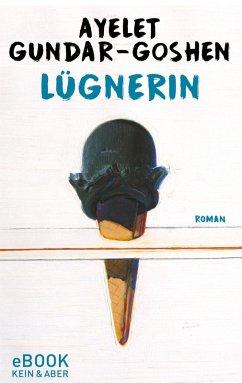 Lügnerin (eBook, ePUB) - Gundar-Goshen, Ayelet