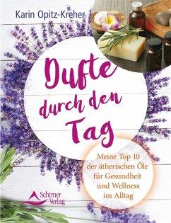 Dufte durch den Tag (eBook, ePUB) - Opitz-Kreher, Karin