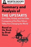 Summary and Analysis of The Upstarts: How Uber, Airbnb, and the Killer Companies of the New Silicon Valley are Changing the World (eBook, ePUB)
