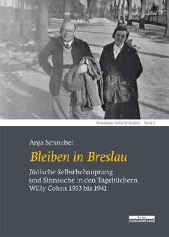 Bleiben in Breslau - Schnabel, Anja
