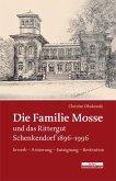 Die Familie Mosse und das Rittergut Schenkendorf 1896-1996