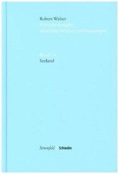 Kritische Robert-Walser-Ausgabe (KWA) / Seeland - Walser, Robert