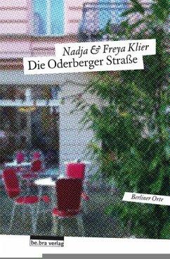 Die Oderberger Straße - Klier, Nadja; Klier, Freya