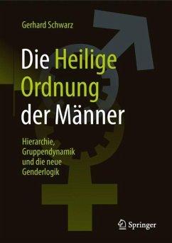 Die ,,Heilige Ordnung¿ der Männer - Schwarz, Gerhard