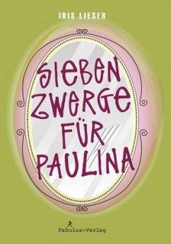 Sieben Zwerge für Paulina - Lieser, Iris