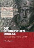 Die liturgischen Drucke für Fürstbischof Julius Echter