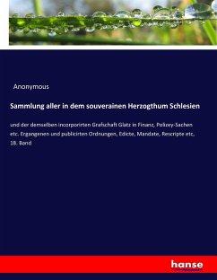 Sammlung aller in dem souverainen Herzogthum Schlesien