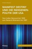 Manifest Destiny und die Indigenenpolitik der USA