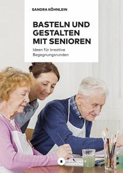 Basteln und Gestalten mit Senioren
