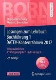 Lösungen zum Lehrbuch Buchführung 1 DATEV-Kontenrahmen 2017