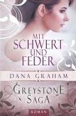 Greystone Saga: Mit Schwert und Feder (eBook, ePUB)