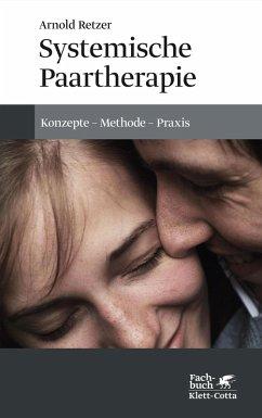 Systemische Paartherapie (eBook, PDF) - Retzer, Arnold
