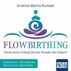 FlowBirthing - Wecke deine Urkraft für das Wunder der Geburt! (MP3-Download)
