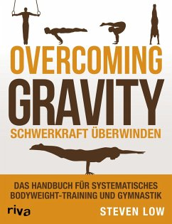 Overcoming Gravity - Schwerkraft überwinden (eBook, PDF) - Low, Steven